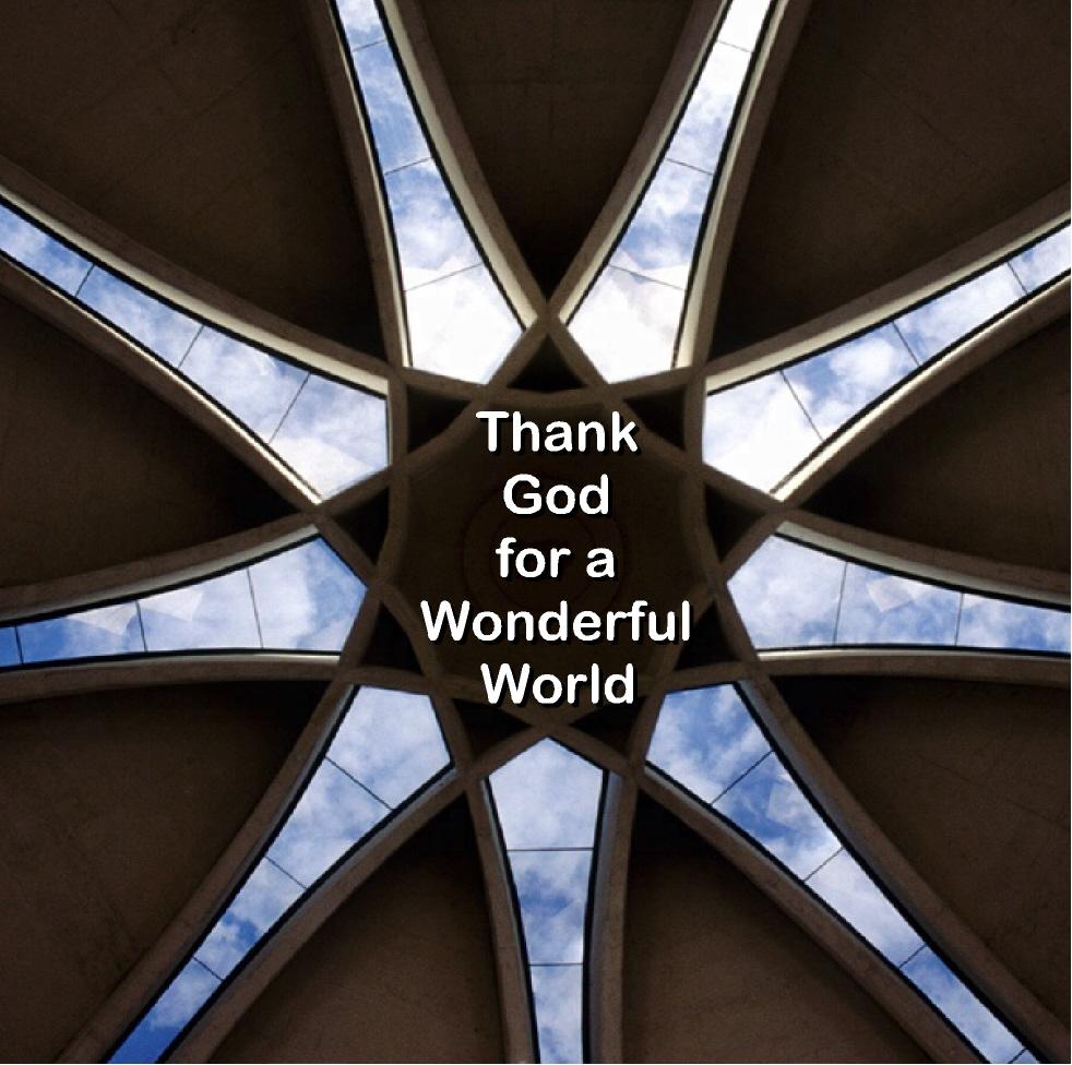 THANK GOD FOR A WONDERFUL WORLD